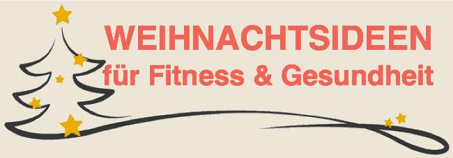 WEIHNACHTSIDEE Fitness und Gesundheit